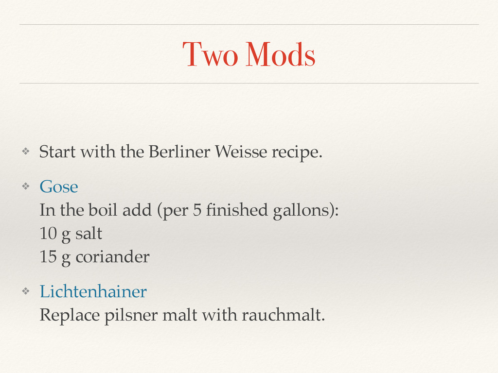 Two Mods ❖ Start with the Berliner Weisse recip...