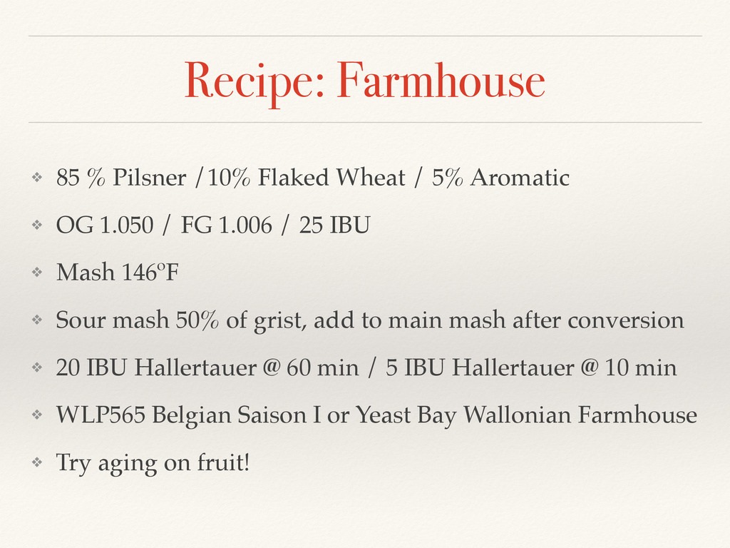 Recipe: Farmhouse ❖ 85 % Pilsner /10% Flaked Wh...