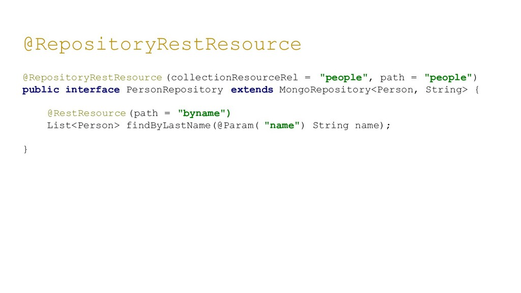 @RepositoryRestResource @RepositoryRestResource...