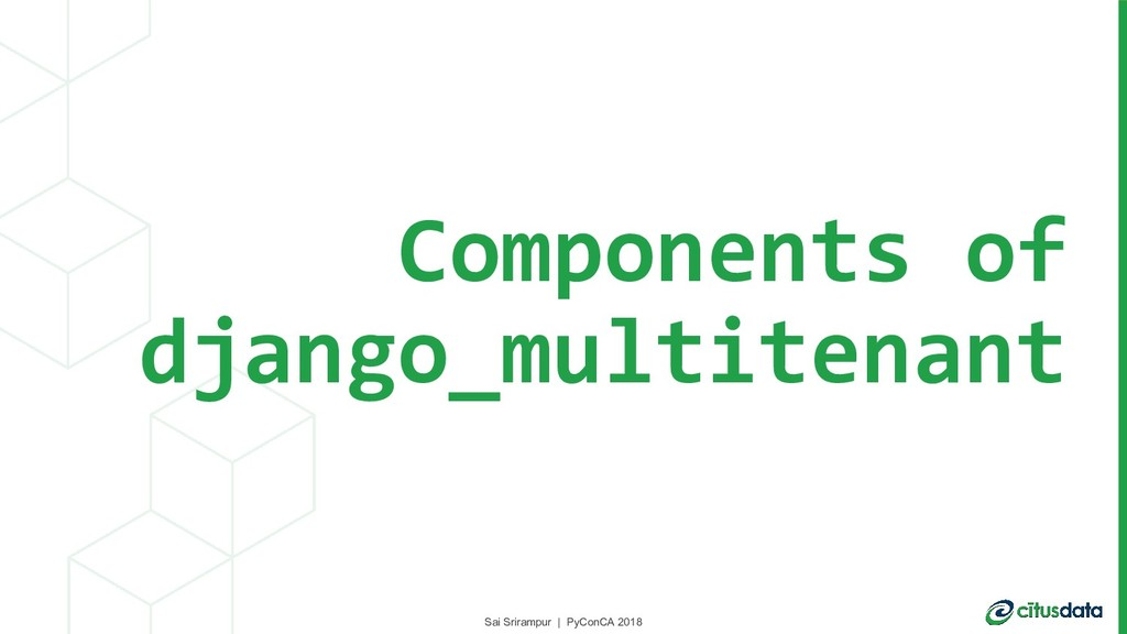 Sai Srirampur | PyConCA 2018 Components of djan...