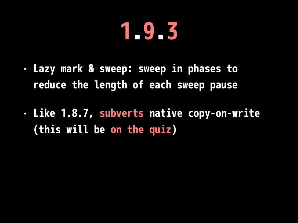 1.9.3 • Lazy mark & sweep: sweep in phases to r...