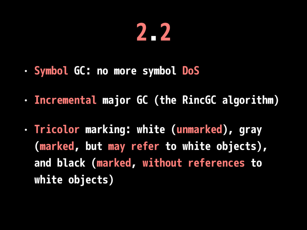 2.2 • Symbol GC: no more symbol DoS • Increment...