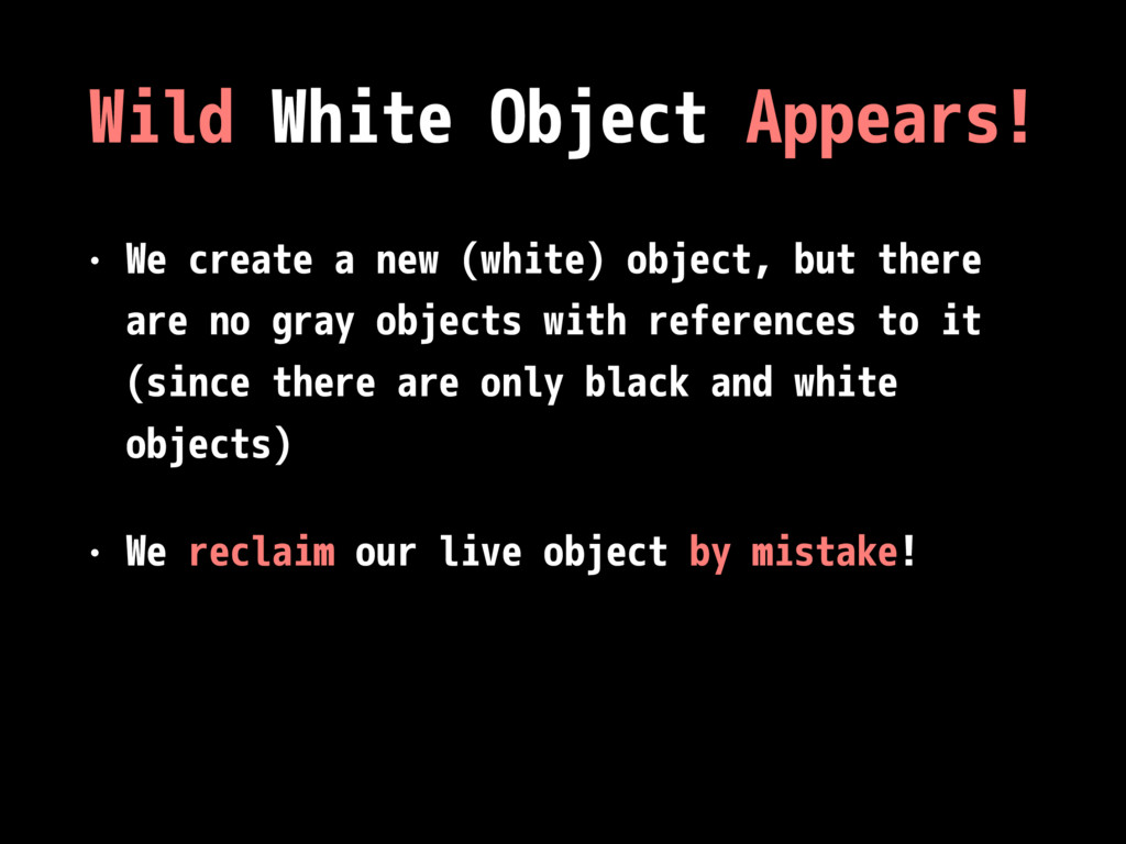 Wild White Object Appears! • We create a new (w...