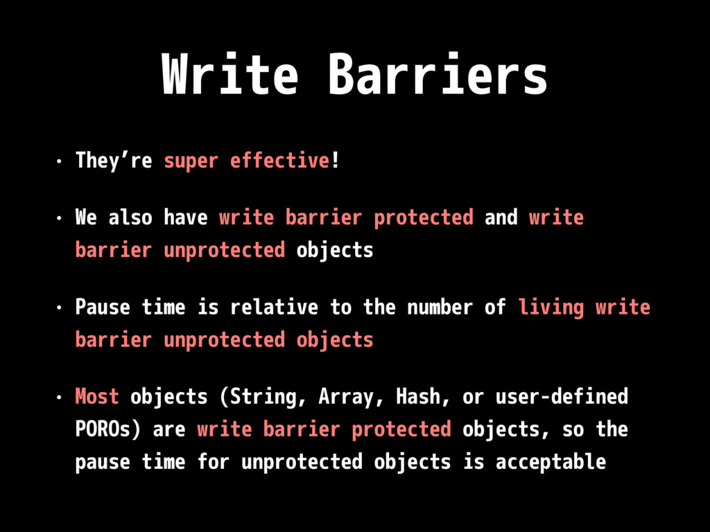 Write Barriers • They're super effective! • We ...