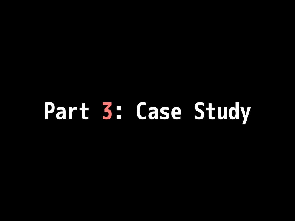 Part 3: Case Study