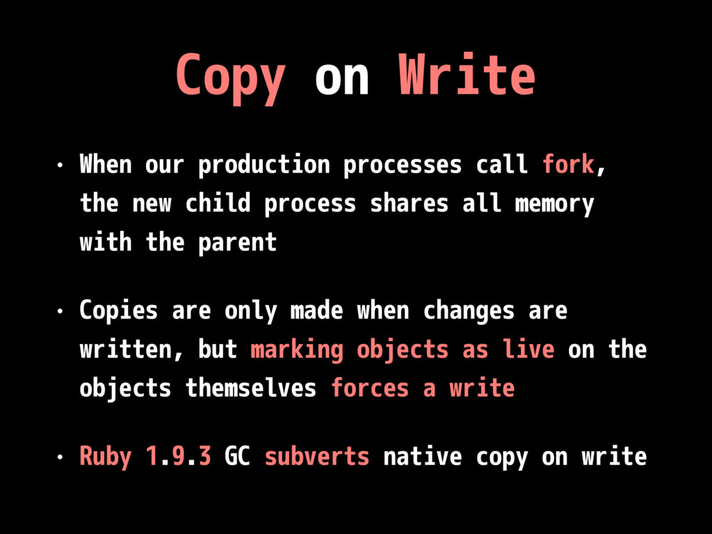 Copy on Write • When our production processes c...