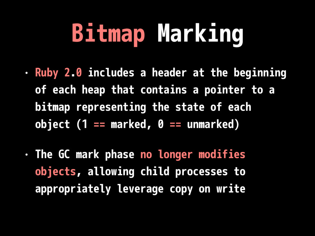 Bitmap Marking • Ruby 2.0 includes a header at ...