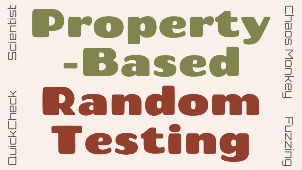 Property -Based Random Testing QuickCheck Chaos...
