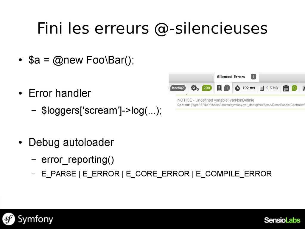 Fini les erreurs @-silencieuses ● $a = @new Foo...