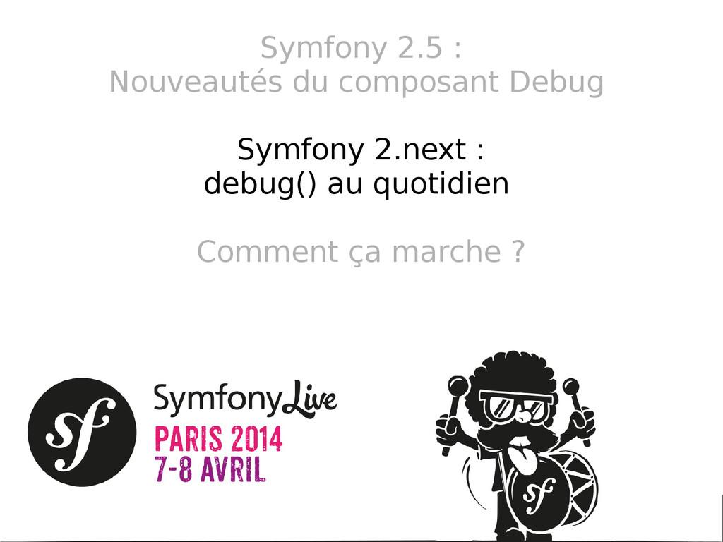 Symfony 2.5 : Nouveautés du composant Debug Sym...