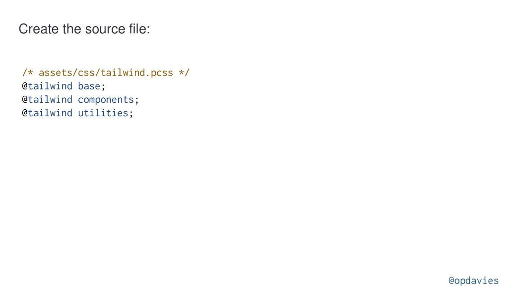 Create the source file: /* assets/css/tailwind....