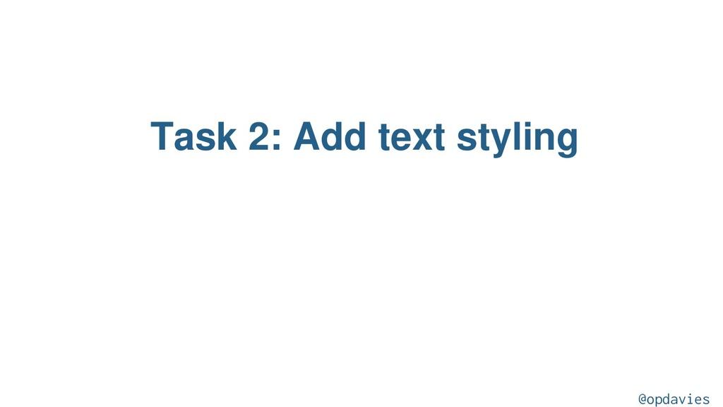 Task 2: Add text styling @opdavies
