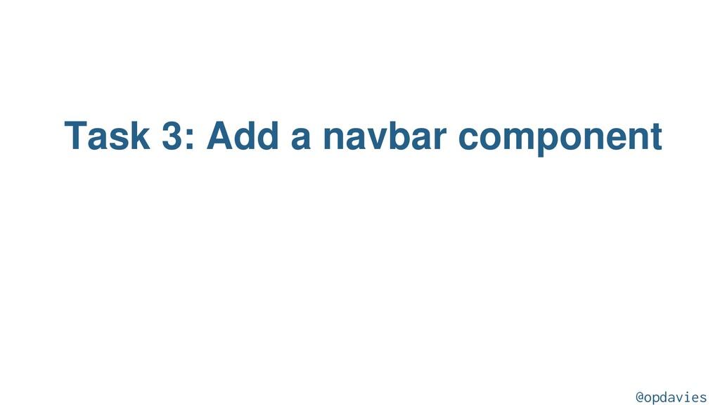 Task 3: Add a navbar component @opdavies