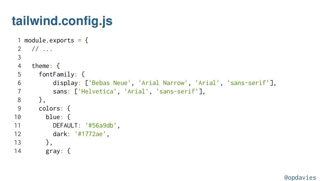 tailwind.config.js 1 module.exports = { 2 // .....