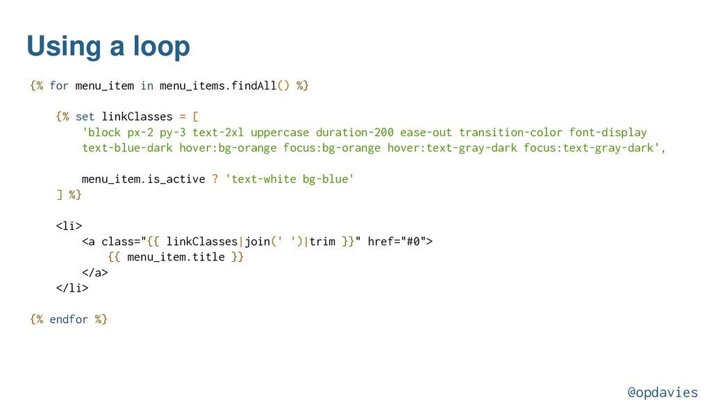 Using a loop {% for menu_item in menu_items.fin...