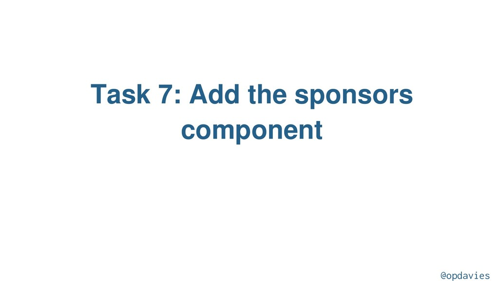 Task 7: Add the sponsors component @opdavies