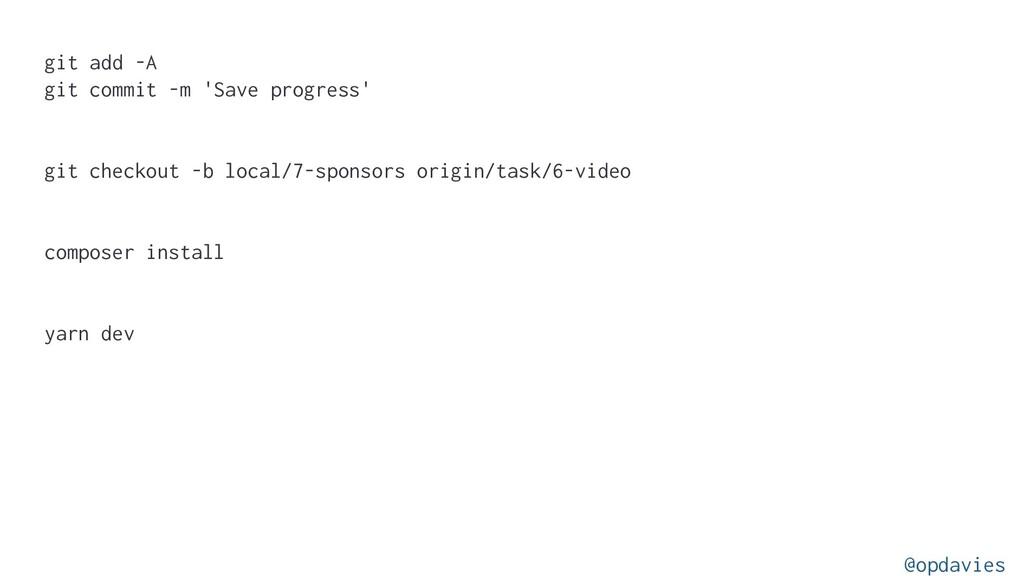 git add -A git commit -m 'Save progress' git ch...