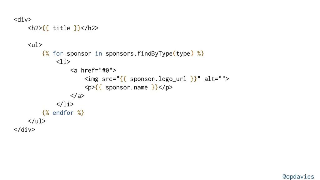 <div> <h2>{{ title }}</h2> <ul> {% for sponsor ...