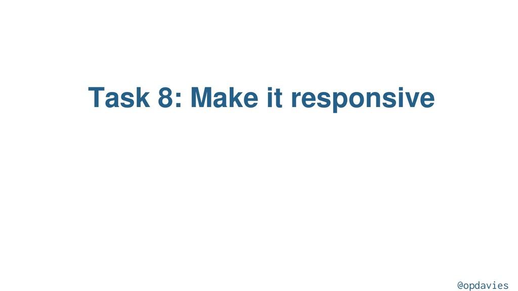 Task 8: Make it responsive @opdavies