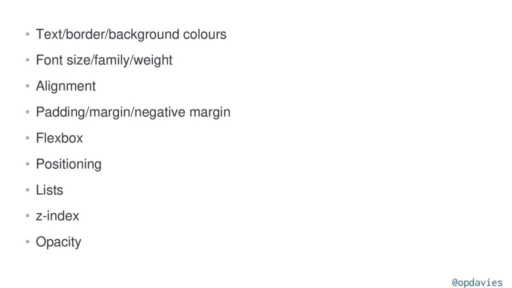 • Text/border/background colours • Font size/fa...