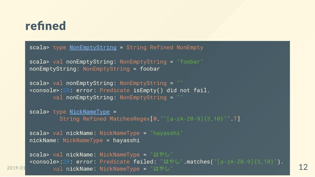 re ned scala> type NonEmptyString = String Refi...