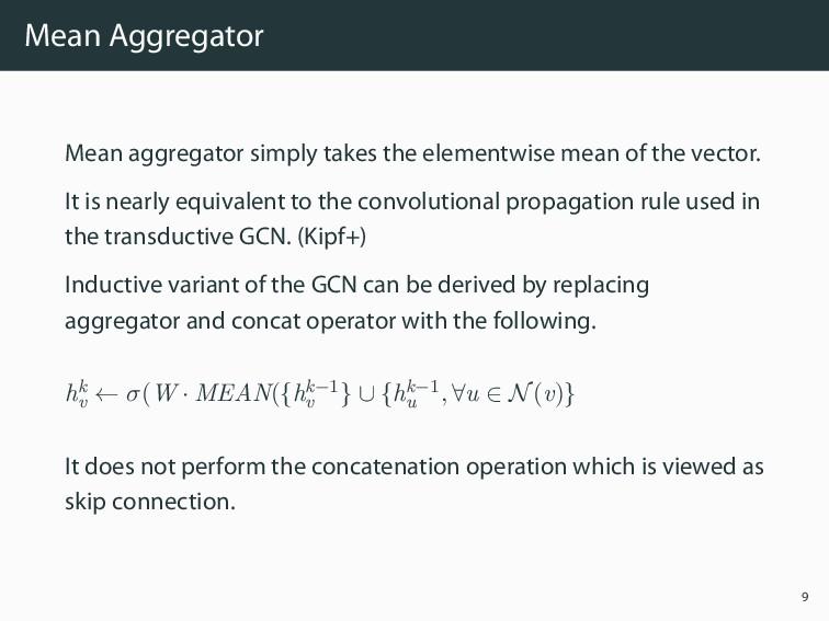 Mean Aggregator Mean aggregator simply takes th...