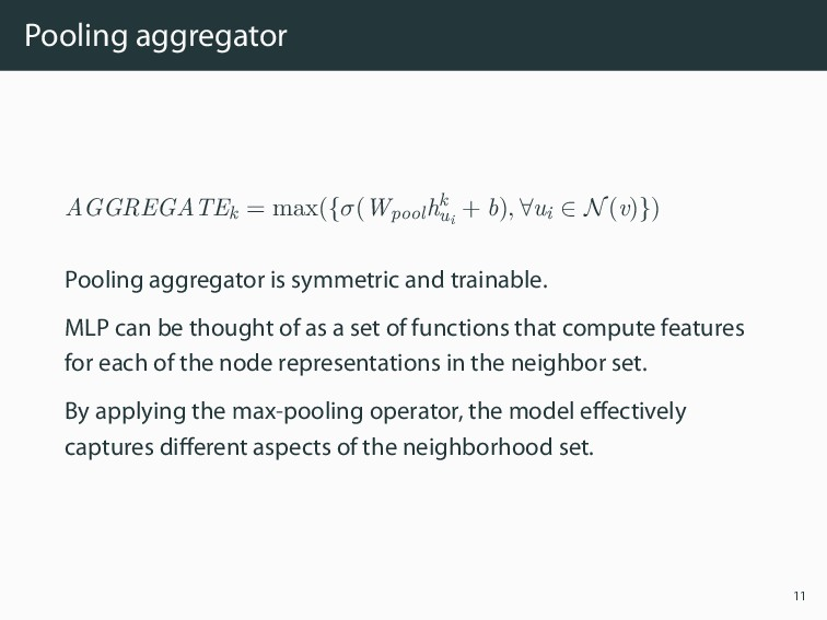 Pooling aggregator AGGREGATEk = max({σ(Wpool hk...