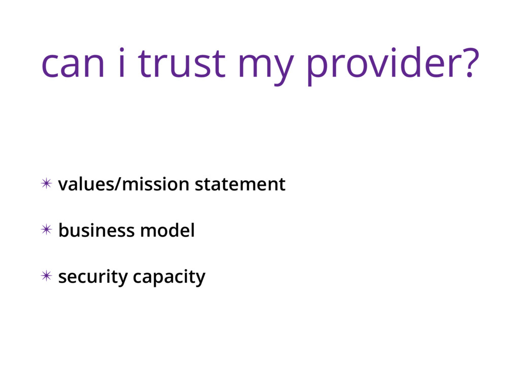 can i trust my provider? ✴ values/mission state...