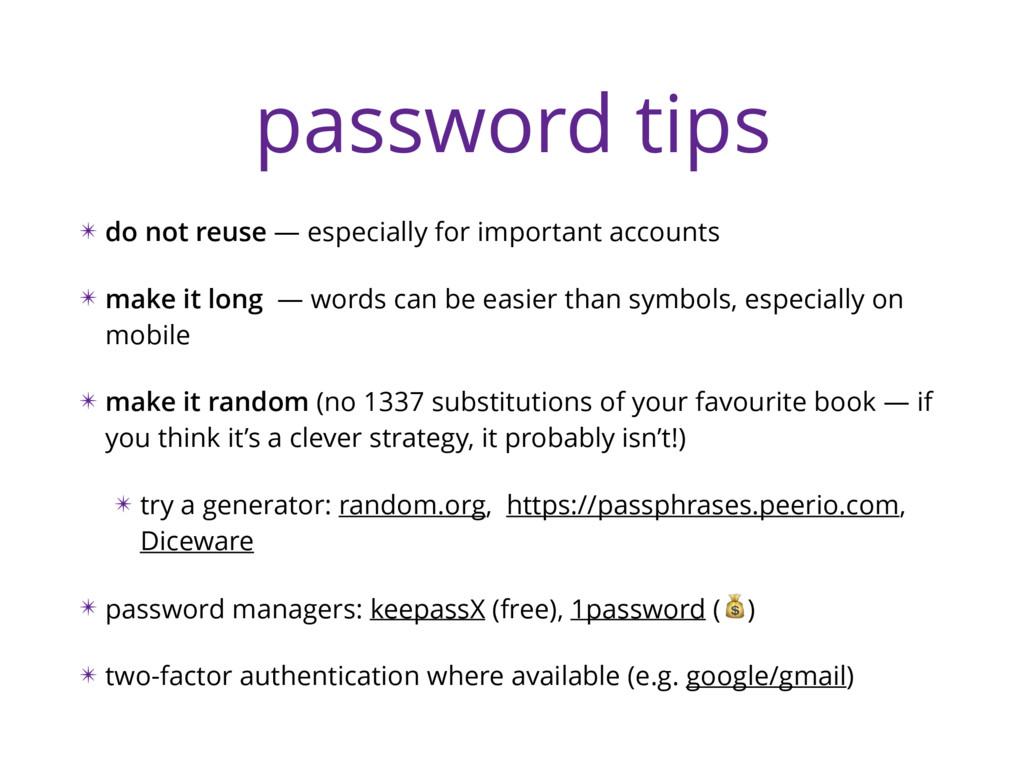 password tips ✴ do not reuse — especially for i...