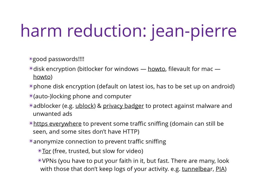 harm reduction: jean-pierre ✴good passwords!!!!...