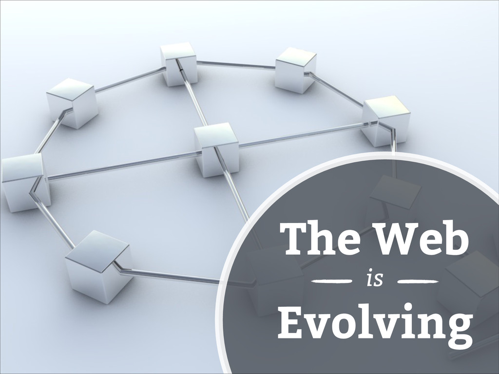 The Web Evolving is