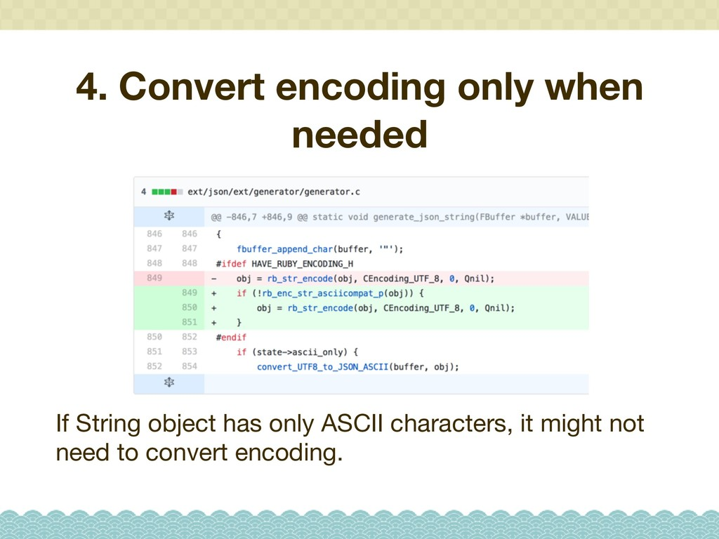 4. Convert encoding only when needed If String ...