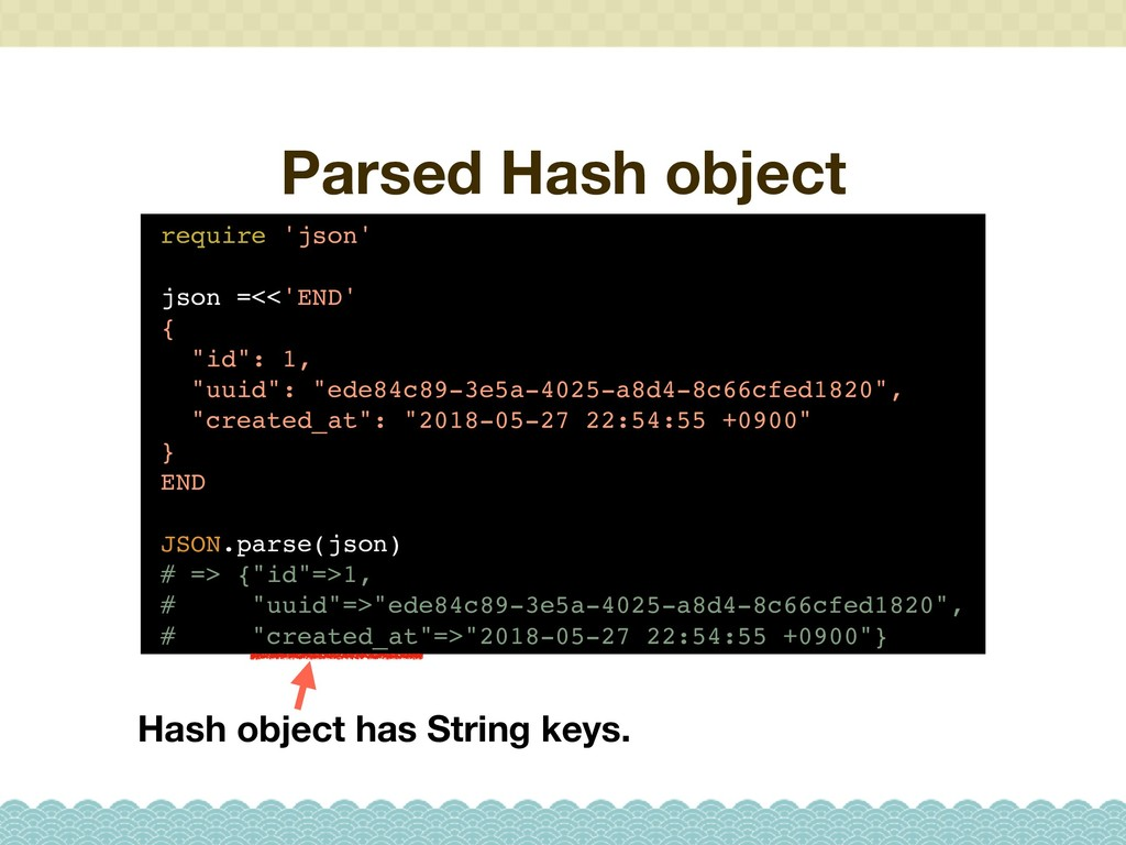 Parsed Hash object require 'json' json =<<'END'...