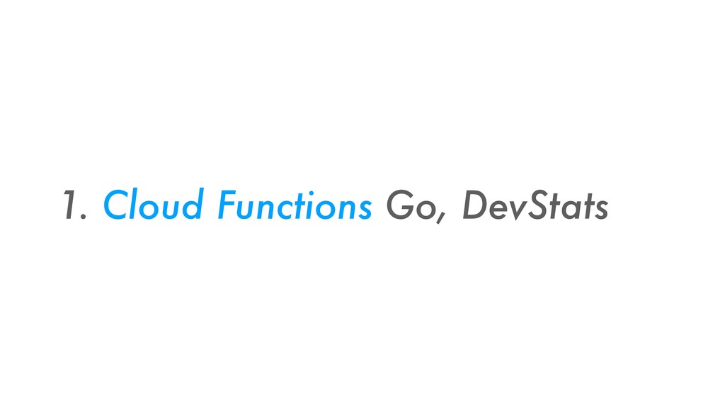 1. Cloud Functions Go, DevStats