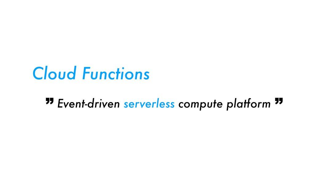 Event-driven serverless compute platform Cloud ...