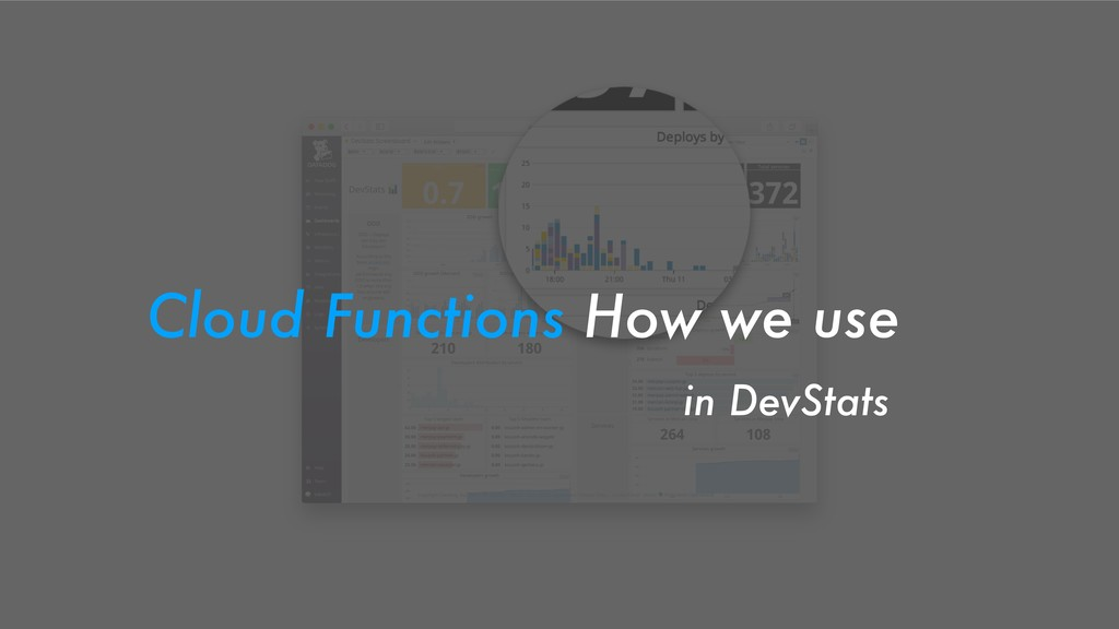 Cloud Functions How we use in DevStats