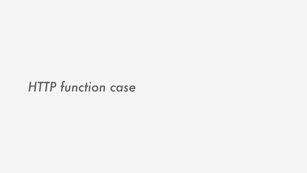 HTTP function case