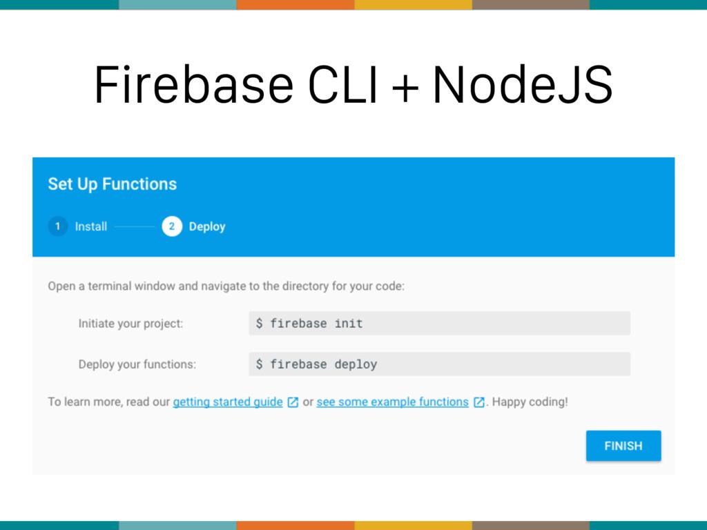 Firebase CLI + NodeJS
