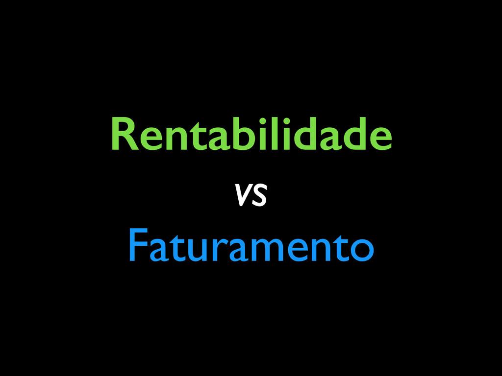 Rentabilidade vs Faturamento