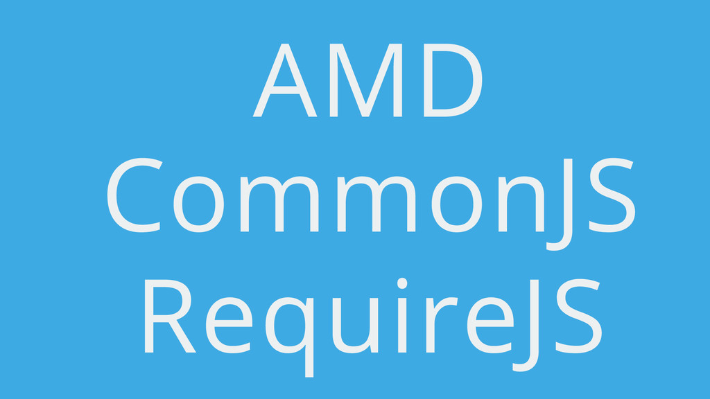 AMD CommonJS RequireJS