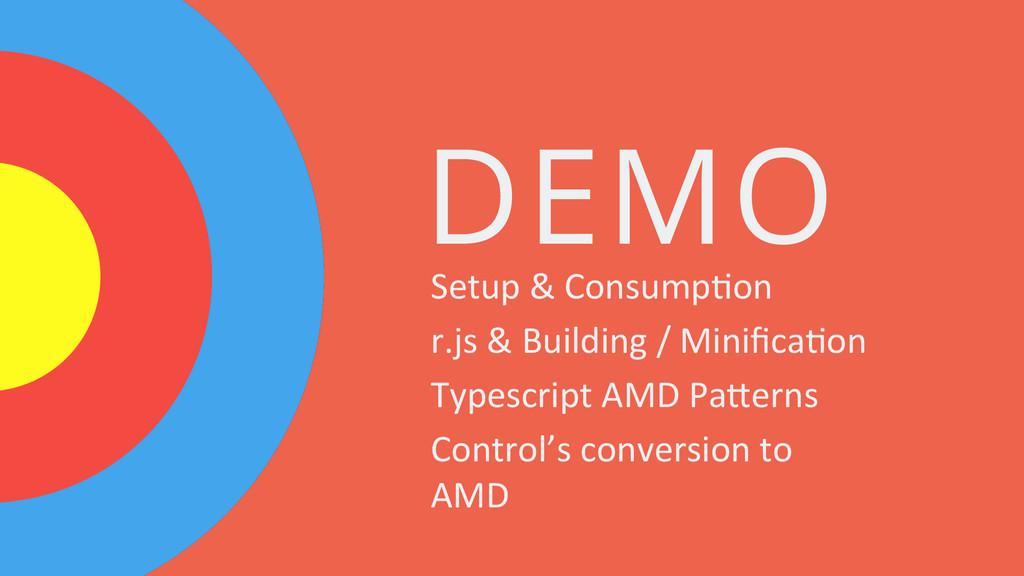 DEMO Setup & Consump2on  r.js & ...