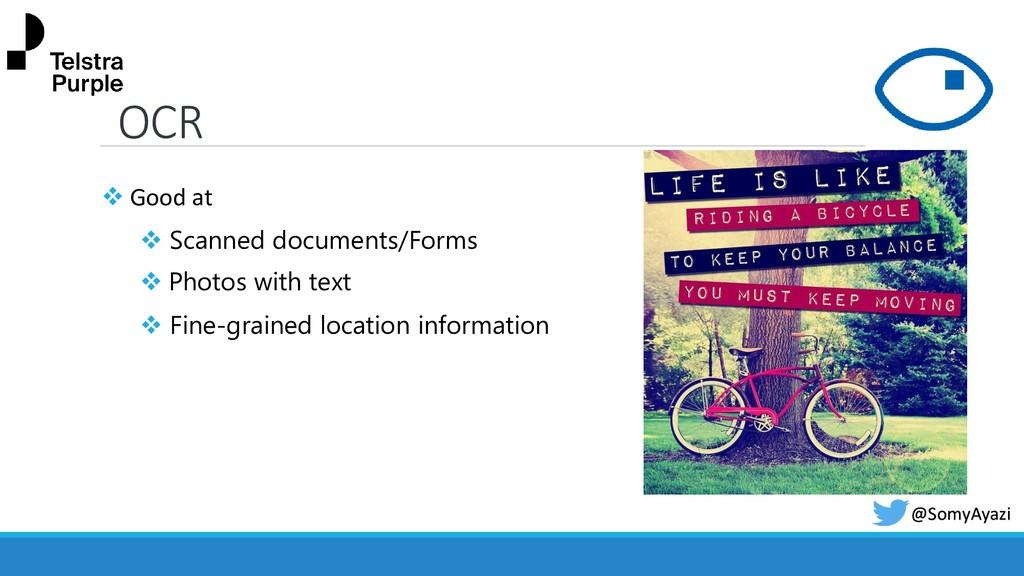 OCR @SomyAyazi ❖ Good at ❖ Scanned documents/Fo...