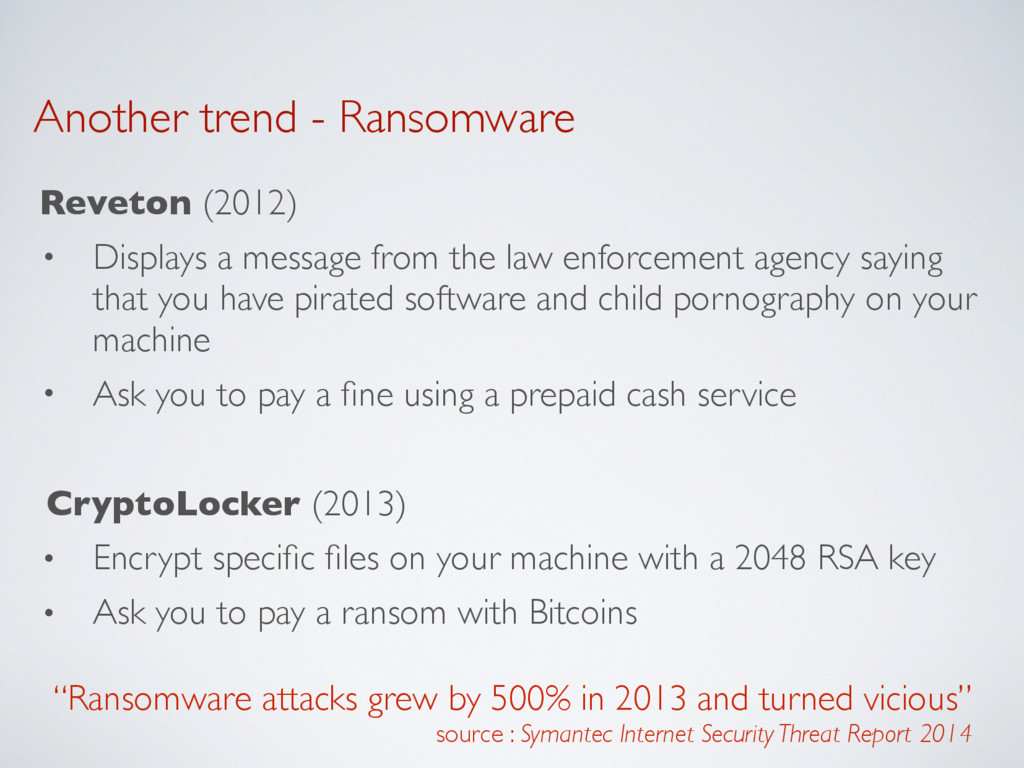 Another trend - Ransomware Reveton (2012) • Dis...