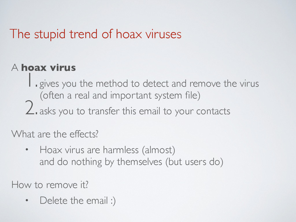 The stupid trend of hoax viruses A hoax virus 1...