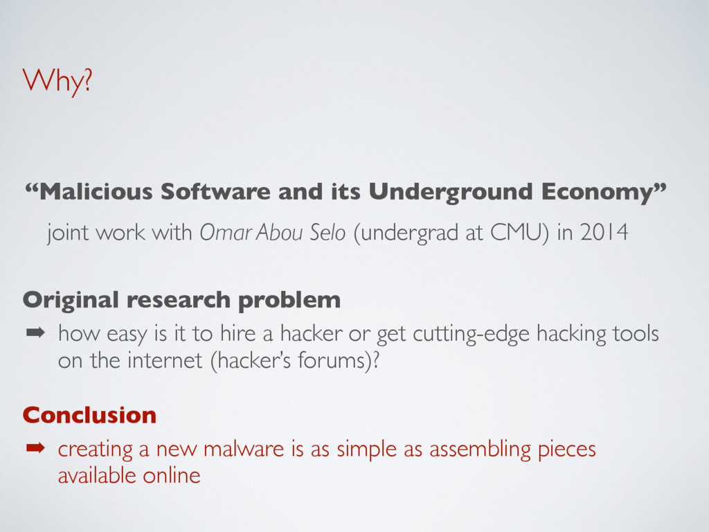 """Why? """"Malicious Software and its Underground Ec..."""