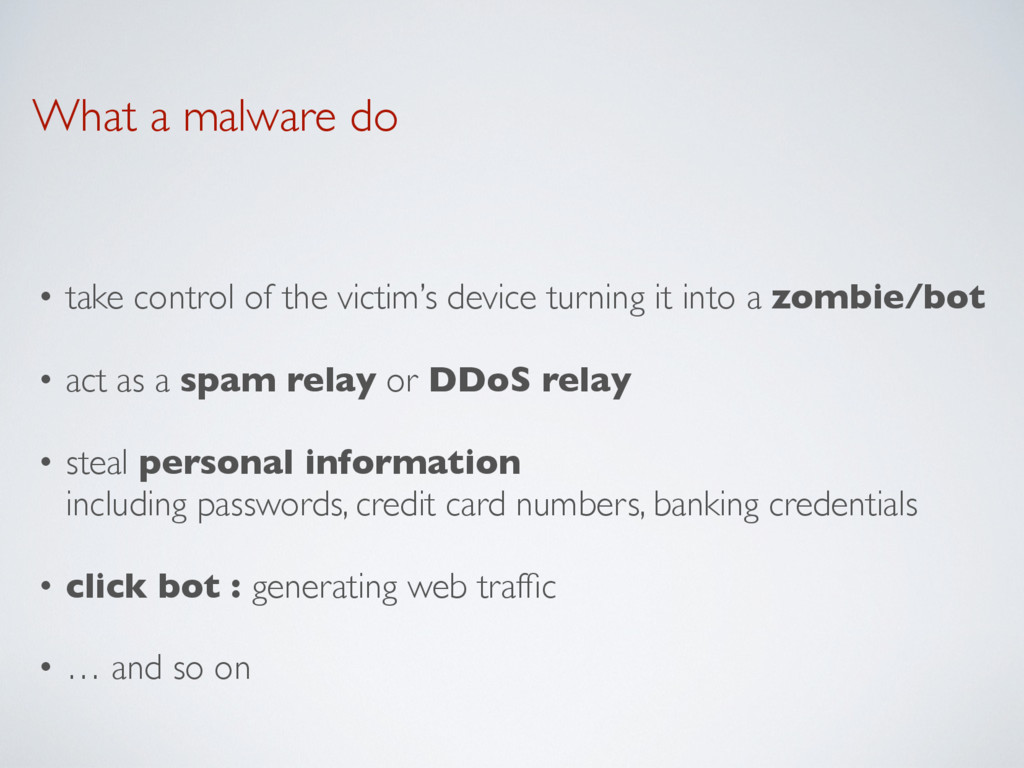What a malware do • take control of the victim'...