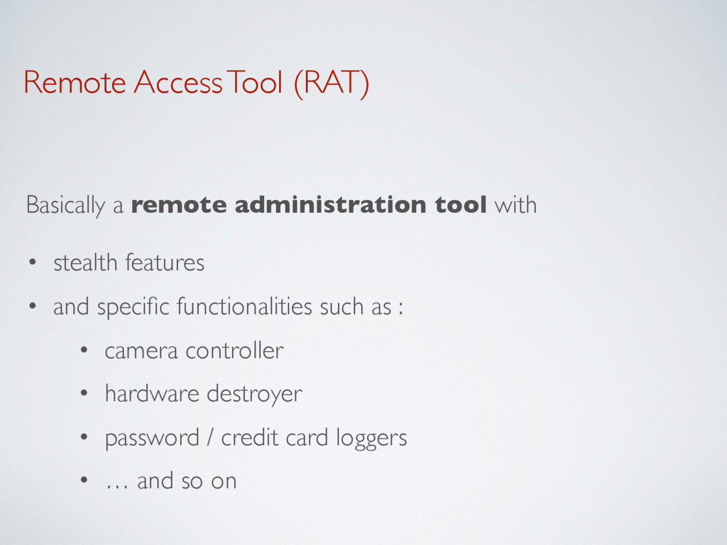 Remote Access Tool (RAT) Basically a remote adm...