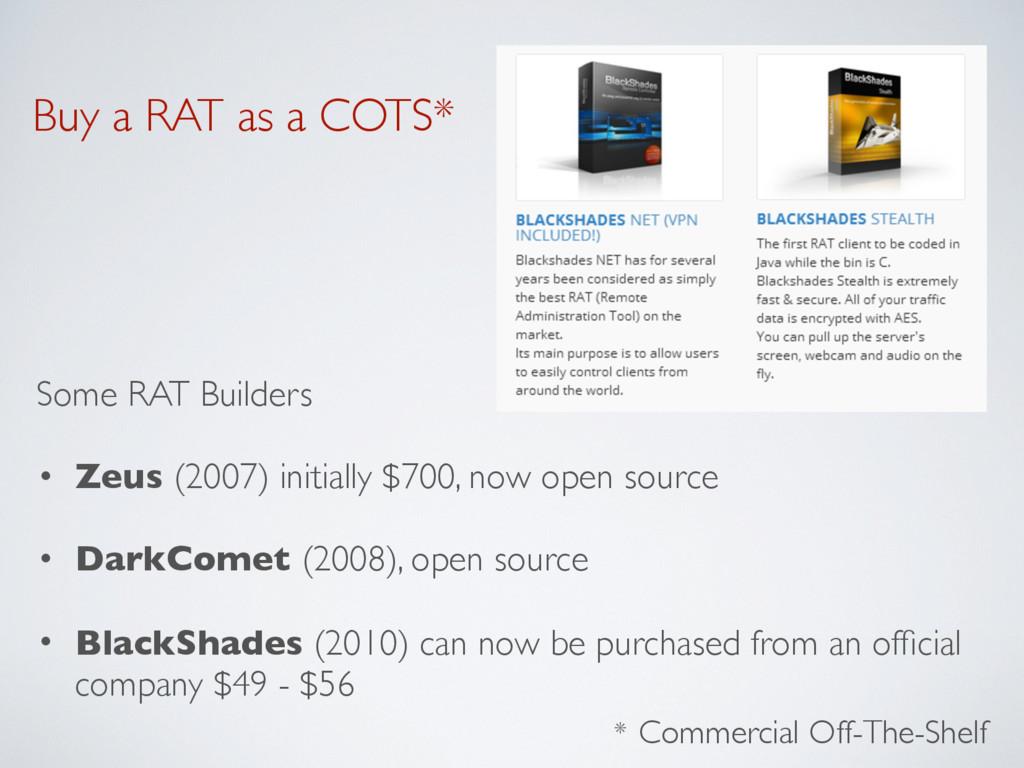 Buy a RAT as a COTS* Some RAT Builders • Zeus (...