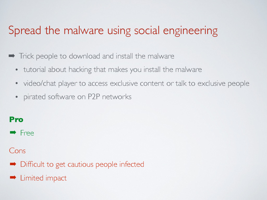 Spread the malware using social engineering ➡ T...