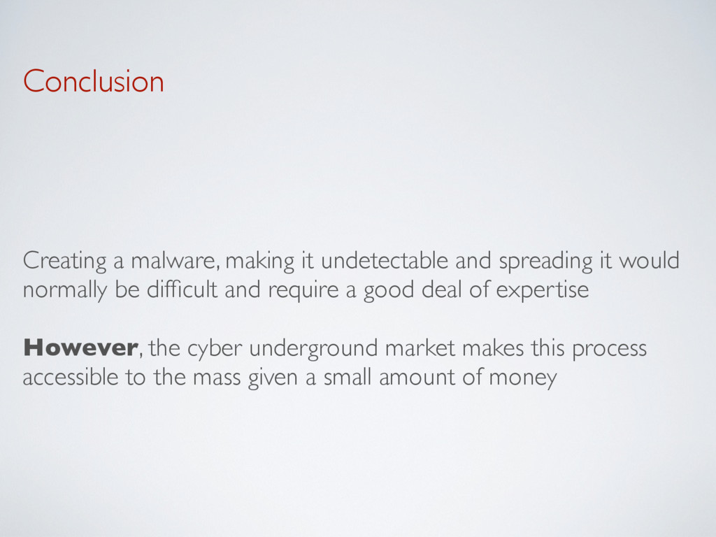 Conclusion Creating a malware, making it undete...